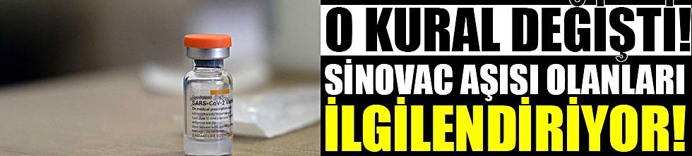 O kural değişti! Sinovac aşısı olanlar dikkat!
