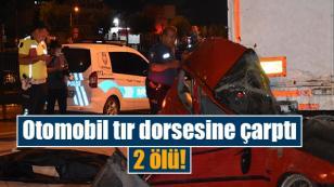 Otomobil tır dorsesine çarptı: 2 ölü...