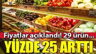 Yüzde 25 zam geldi! 29 ürün...