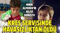 3 yaşındaki Alperen'in içinde havasızlıktan öldüğü servis korsan çıktı