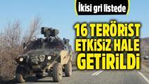 16 PKK'lı terörist etkisiz hale getirildi