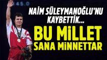 Eski Milli Halterci Naim Süleymanoğlu, Hayatını Kaybetti