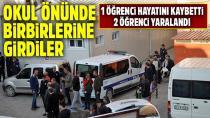 Okul önünde birbirlerine girdiler: 1 öğrenci hayatını kaybetti, 2 öğrenci yaralandı