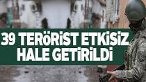 Bir haftada 39 terörist etkisiz hale getirildi