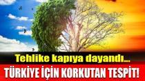 Meteorolji uzmanından Türkiye için korkutan tespit!