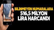 Bilinmeyen numaralara 516,5 milyon lira harcandı