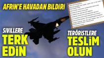 TSK'dan sivillere ve teröristlere havadan bildiri