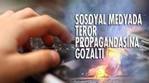 Sosyal Medyadan 'Terör Propagandası'na 15 Gözaltı