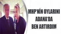 Yeliz Yeşilmen: 'MHP'nin oylarını ben arttırdım'