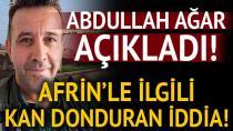 Ağar'dan önemli açıklamalar! Afrin'de bundan sonra ne olacak?