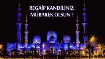 Regaib Kandili en güzel mesaj ve duaları
