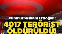 Erdoğan: '4017 terörist öldürüldü'