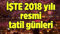 İşte 2018 yılı resmi tatil...