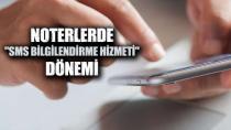 Noterlerde SMS Bilgilendirme Hizmeti dönemi başlıyor