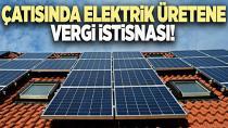 Çatısında elektrik üretene vergi istisnası