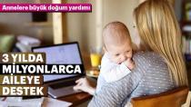 Annelere 1.4 milyar liralık doğum yardımı