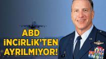 ABD'li Komutanı Eaglin: 'İncirlik'ten Ayrılmayız'