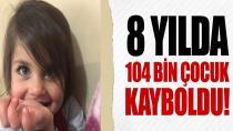 Türkiye'de 'Kayıp çocuk' vakaları arttı...