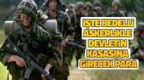 Bedelli askerlikle devletin kasasına 20 milyar lira girecek