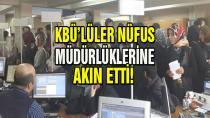 Binlerce kişi nüfus müdürlüklerine akın etti