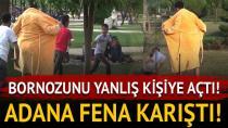Bornoz şakası Adana'yı karıştırdı!