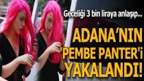 'Pembe Panter' Adıyla Nam Salan Kadın Yakalandı