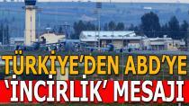 Bakan Çavuşoğlu'ndan ABD'ye 'İncirlik' mesajı