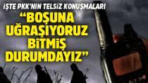 Terör örgütü PKK çaresiz kaldı...