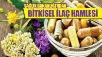 Artık bitkisel ilaç ruhsatlarını Sağlık Bakanlığı verecek....