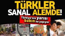 Türkiye'nin yarısı sanal alemde!