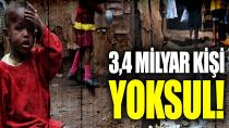 Dünya'da 3,4 milyar kişi yoklukla mücadele ediyor!