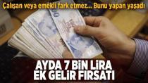 7 bin lira ek kazanç fırsatı...