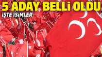 MHP'de 5 büyükşehir belediye başkan adayı belli oldu