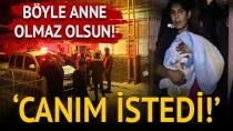 1 Yaşındaki Çocuğunu Döverek Öldüren Anneden Kan Donduran İtiraf