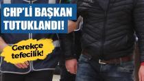 CHP'li Başkan ve Ağabeyi Tefecilikten Tutuklandı