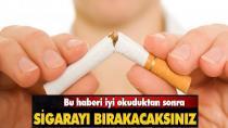 Sigarayı mutlaka bırakmanız gerekiyor!