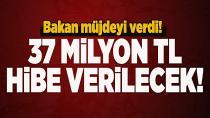 37 milyon lira hibe verilecek