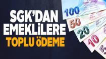 SGK'dan emeklilere toplu ödeme sürprizi