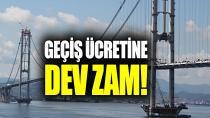 Köprü ücretine yüzde 45 zam yapıldı...