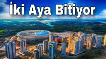 Adana'da Yeni Stadyum, 2 Ay Sonra Tamamlanacak
