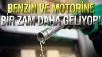 Benzin ve motorine bir zam daha geliyor!