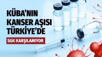 Kanser aşısı Türkiye'ye geldi...