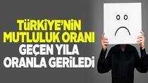 Türkiye'nin mutluluk oranı geriledi...
