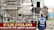 Aranan bin 250 şüpheli yakalandı...