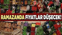 Ramazan'da fiyatlar düşecek!