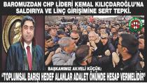 'Saldırı Kılıçdaroğlu'nun şahsında tüm Türkiye'ye yapıldı'