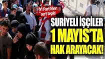 Suriyeli işçiler, çalışma koşullarını protesto edecek!