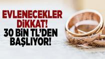 Evlenecekler dikkat! 30 bin TL'den başlıyor