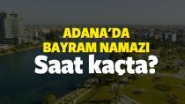 Adana'da bayram namazı saat kaçta kılınacak?