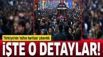 Türkiye'nin 'nüfus haritası' çıkarıldı...
